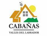 CABAÑAS VALLES DEL LABRADOR